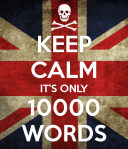 keep-calm-it-s-only-10000-words-6