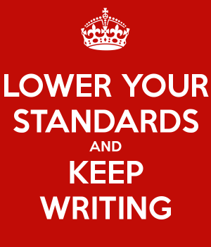 lower-your-standards-and-keep-writing